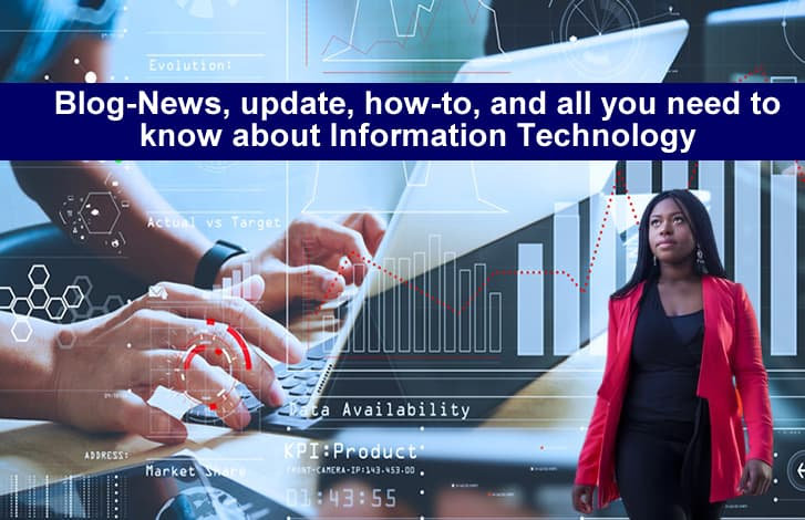 Blog-News, update, how-to and all you need to know about Information Technology