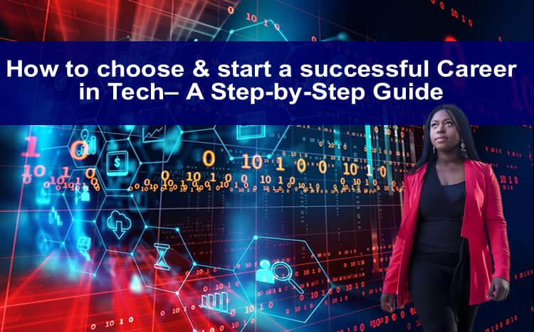 How to choose and start a successful Career in Tech– A Step-by-Step Guide.