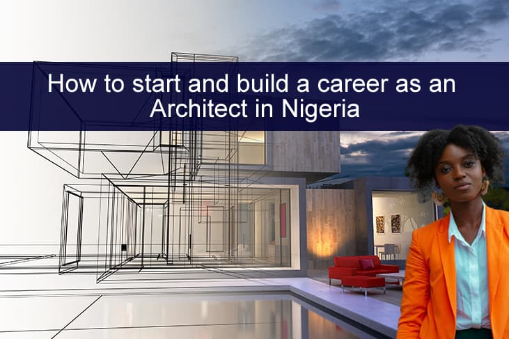 How to start and build a career as an Architect in Nigeria
